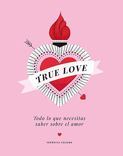 True Love: Todo lo que necesitas saber sobre el amor (Guías ilustradas)