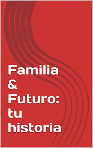 Familia & Futuro: tu historia