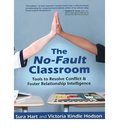 [(The No-Fault Classroom: Tools to Resolve Conflict and Foster Relationship Intelligence)] [Author: Sura Hart] published on (September, 2008)