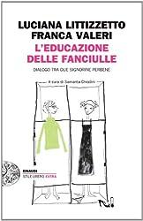 L'educazione delle fanciulle (Einaudi. Stile libero extra) (Italian Edition)