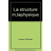 La structure m'taphysique