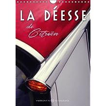"""La Deesse de Citroen 2016: Le modele D, soit """"La Deesse"""" ou la DS de Citroen (Calvendo Mobilite)"""