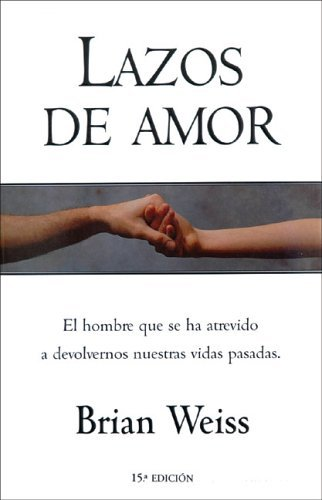 Lazos de Amor (Spanish Edition) by Brian Weiss (1996-08-02)