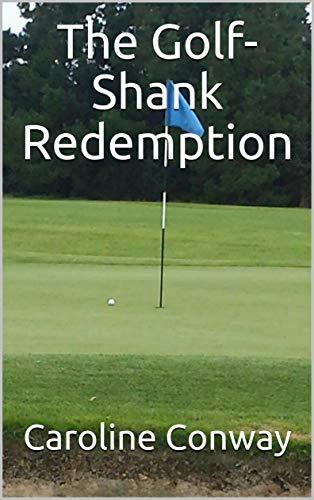 The Golf-Shank Redemption (English Edition) por Caroline Conway