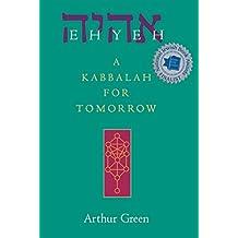 Ehyeh: A Kabbalah for Tomorrow