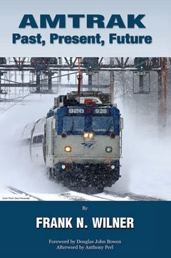 amtrak-past-present-future-by-frank-n-wilner-2012-08-02