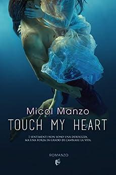 Touch my heart di [Manzo, Micol]