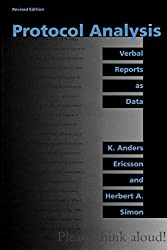 Protocol Analysis – Verbal Reports as Data – Revised Edition (A Bradford Book)
