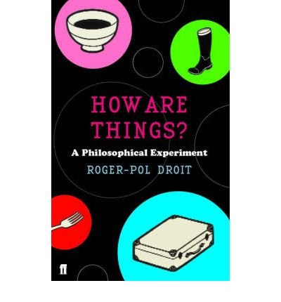 how-are-things-author-roger-pol-droit-published-on-november-2006