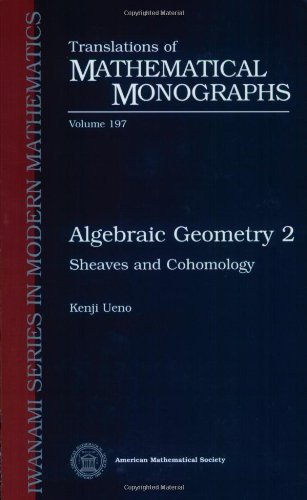 Algebraic Geometry 2: Sheaves and Cohomology (Translations of Mathematical Monographs) (Vol 2) by Kenji Ueno (2001-08-28)