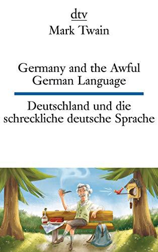 Germany and the Awful German Language Deutschland und die schreckliche deutsche Sprache (dtv zweisprachig)