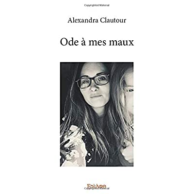 Ode à mes maux