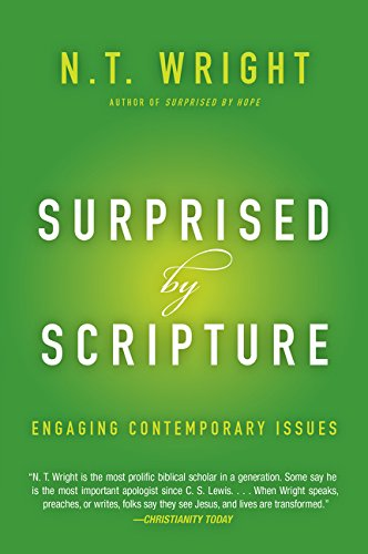 Surprised by Scripture: Engaging Contemporary Issues por N. T. Wright