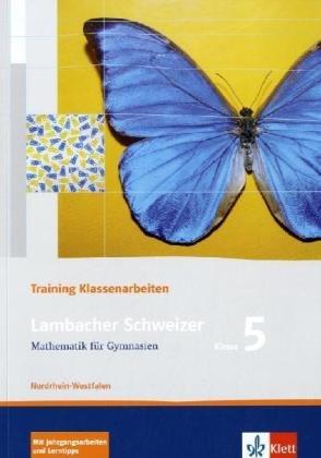 Lambacher Schweizer Mathematik 5 Training Klassenarbeiten. Ausgabe Nordrhein-Westfalen: Schülerheft mit Lösungen Klasse 5 (Lambacher Schweizer. Ausgabe für Nordrhein-Westfalen ab 2010)