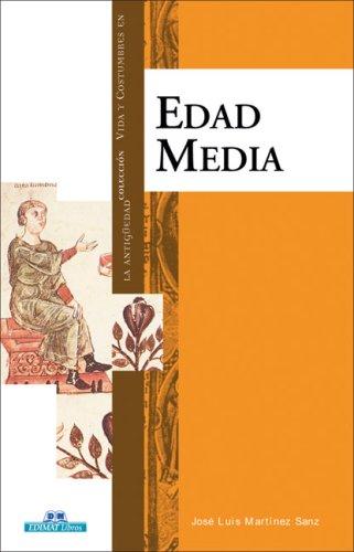 Vida y Costumbres en la Edad Media (Vida y Costumbres en la Antiguedad)