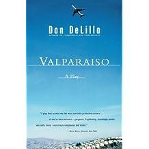 Valparaiso: A Play by Don DeLillo (2003-06-13)