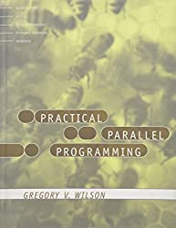 Practical Parallel Programming (Scientific and Engineering Computation) by Gregory V. Wilson (1995-11-21)