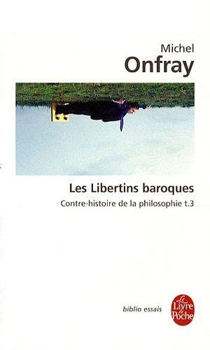 Contre Histoire De La Philosophie Tome 3 Les Libertins Baroques [Pdf/ePub] eBook