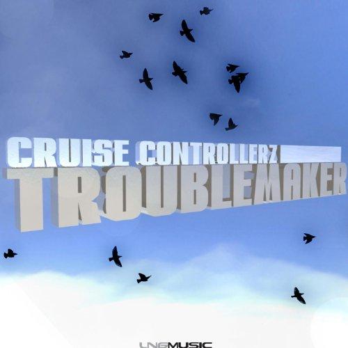 Cruise Controllerz-Troublemaker