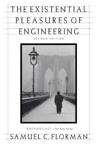 The Existential Pleasures of Engineering (Thomas Dunne Book) by Samuel C. Florman (1996-02-15)