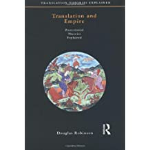 Translation and Empire (Translation Theories Explored) by Douglas Robinson (2015-05-28)