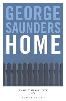 Home: Family Snapshots von [Saunders, George]