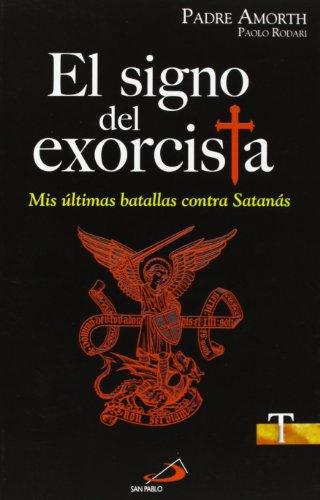 El signo del exorcista: Mis últimas batallas contra Satanás (Testigos) por Gabriele Amorth