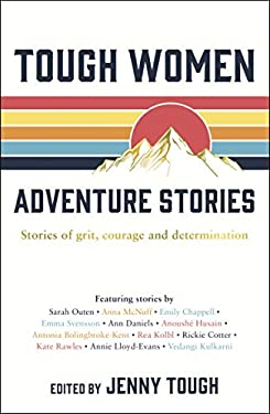 Tough Women Adventure Stories: Stories of Grit, Courage and Determination (English Edition)