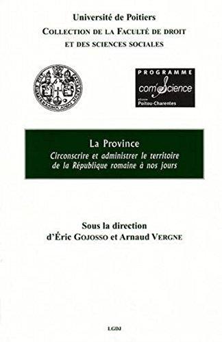 La Province circonscrire et administrer le territoire