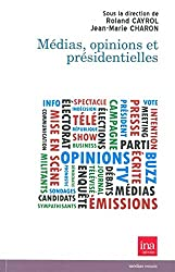Medias,Opinions et Presidentielles
