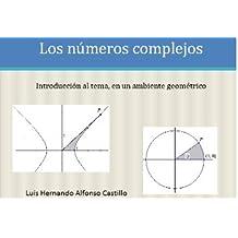Los números complejos (Spanish Edition)