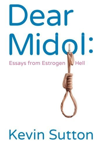 dear-midol-essays-from-estrogen-hell-by-kevin-sutton-2013-09-14