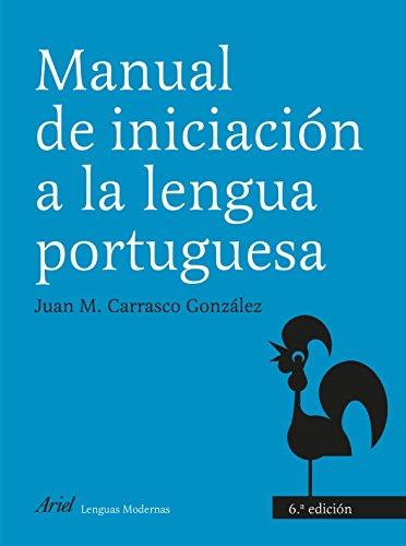 Manual de iniciación a la lengua portuguesa (Ariel Letras) por Juan M. Carrasco