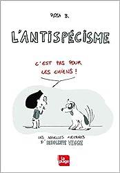 L'antispécisme c'est pas pour les chiens !