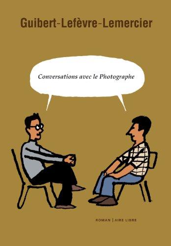 Conversations avec le Photographe - tome 1 - Conversations avec le photographe