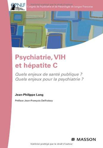 Psychiatrie, VIH et hépatite C : Quels enjeux de santé publique ? Quels enjeux pour la psychiatrie ? (Ancien prix éditeur : 43 euros)