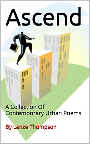 Ascend: A Collection Of Contemporary Urban Poems (English Edition) - Ascend Collection