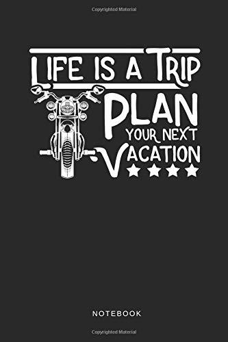 Life Is A Trip Plan Your Next Vacation Notebook: Liniertes Notizbuch für Motorradfahrer oder Biker Ausflugs Journal - Tagebuch und Taschenbuch für Männer und Frauen por Zweirad Notizbücher