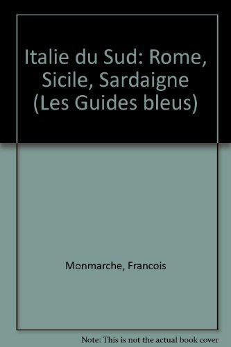 Italie du Sud : Rome, Sicile, Sardaigne (Guides bleus)