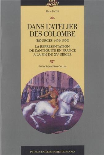Dansl'atelierdesColombe (Bourges1470-1500) : La reprsentation de l'Antiquit en France  la fin du XVe sicle
