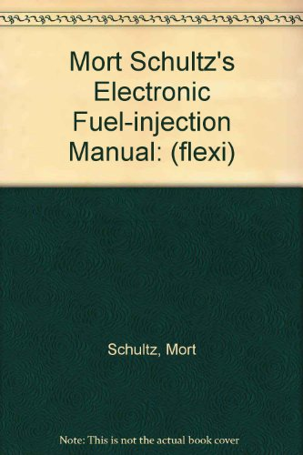 Mort Schultz's Electronic Fuel-injection Manual: (flexi) (Mortis Engine)