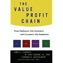 The Value Profit Chain: Treat Employees Like Customers and Customers Like Employees Reprint edition by Heskett, James L., Sasser Jr., W. Earl, Schlesinger, Leonard (2014) Paperback