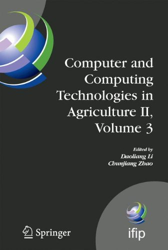 Computer and Computing Technologies in Agriculture II, Volume 3: The Second IFIP International Conference on Computer and Computing Technologies in ... in Information and Communication Technology)