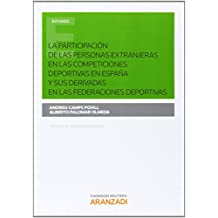 La participación de las personas extranjeras en las competiciones deportivas en España y sus derivadas en las federaciones deportivas (Monografía)