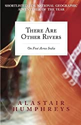 There Are Other Rivers: On Foot Across India