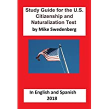 Study Guide for the U.S. Citizenship and Naturalization Test : 100 Sample Questions and Answers from the U.S. Citizenship and Immigration Services (English Edition)