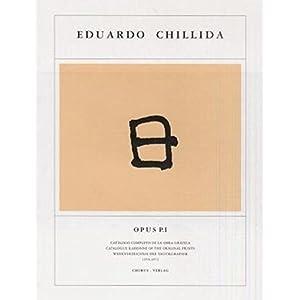 Eduardo Chillida: Opus, Catalogue Raisonne of the Original Prints / Catàlogo completo de la obra gráfica P.I 1959-1972
