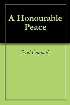 A Honourable Peace by [Connolly, Paul]