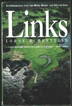 Links: An Exploration into the Mind, Heart, and Soul of Golf by Lorne Rubenstein (1993-02-01) par Lorne Rubenstein