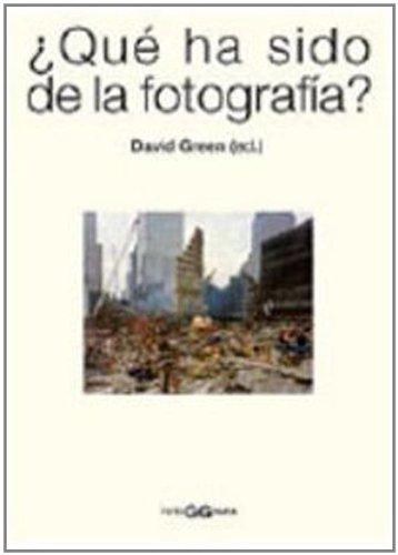 Descargar Libro ¿Qué ha sido de la fotografía? (FotoGGrafía) de David Green